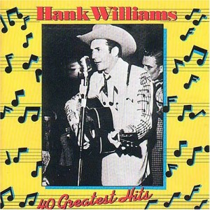 Hank+Williams+40+Greatest+Hits+Disc+1+albumhankwilliams40greatesthit
