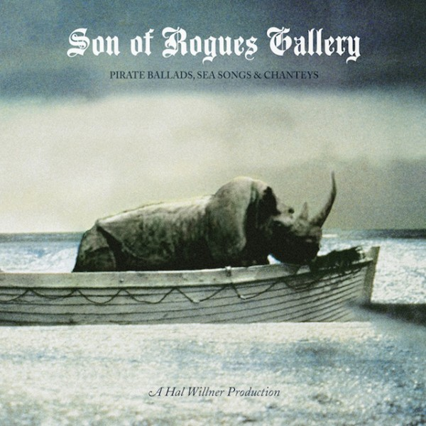 『Son of Rogue's Gallery: Pirate Ballads, Sea Songs and Chanteys』