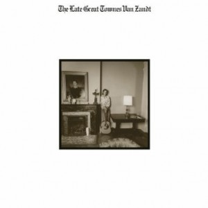 『The Late Great Townes Van Zandt』