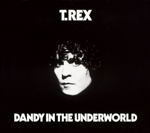T・REX『DANDY IN THE UNDERWORLD(地下世界のダンディ)』
