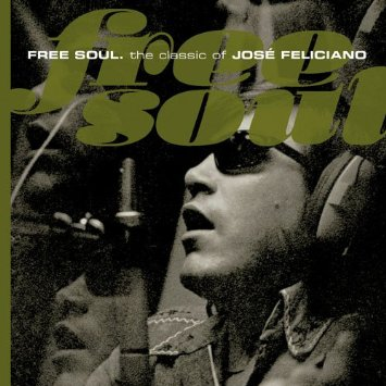 ホセ・フェリシアーノ『Free Soul: The Classic of Jose Feliciano』
