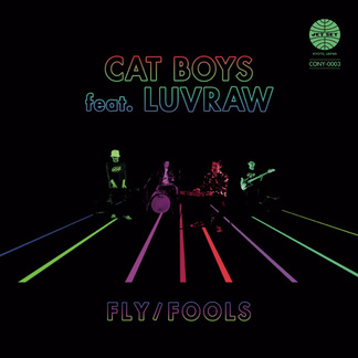 CAT BOYS feat. LUVRAW『Fly / FOOLS』