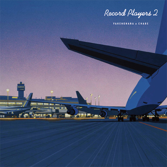 Yakenohara ×chabe『Record Players 2』