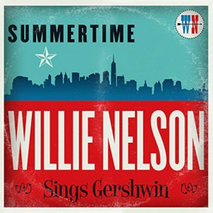 ウィリー・ネルソン『Summertime: Willie Nelson Sings Gershwin』