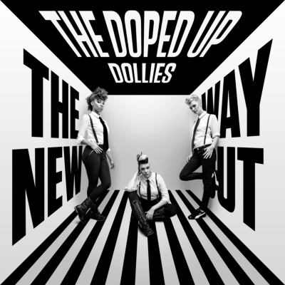 The Doped Up Dollies『New Way Out』