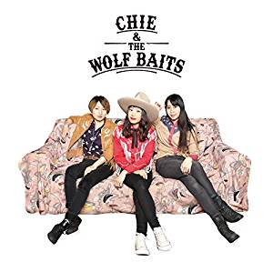 CHIE & THE WOLF BAITS<br /> 『Chie & The Wolf Baits』