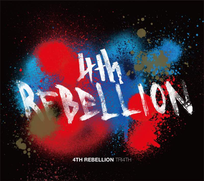 TRI4TH『4th Rebellion』