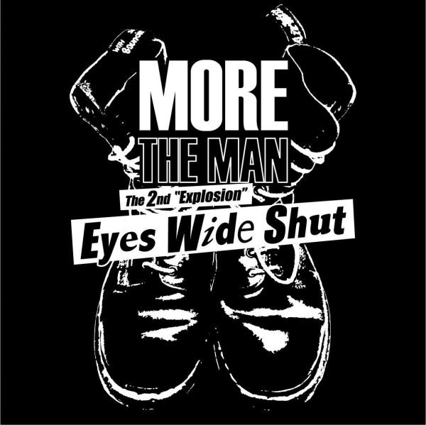 MORE THE MAN『Eyes Wide Shut』